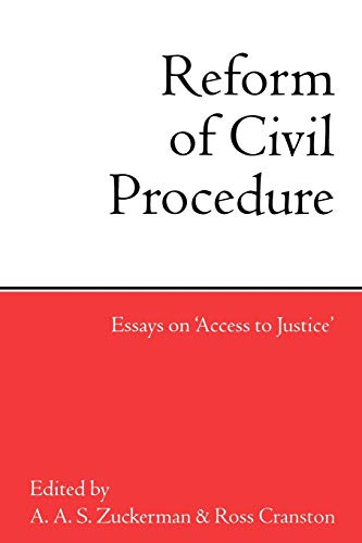 """The Reform of Civil Procedure: Essays on """"Access to Justice"""" by A.A.S. Zuckerman"""