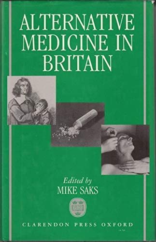 Alternative Medicine in Britain by Mike Saks