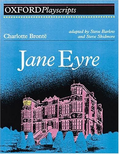 Jane Eyre: Play (Oxford Playscripts)