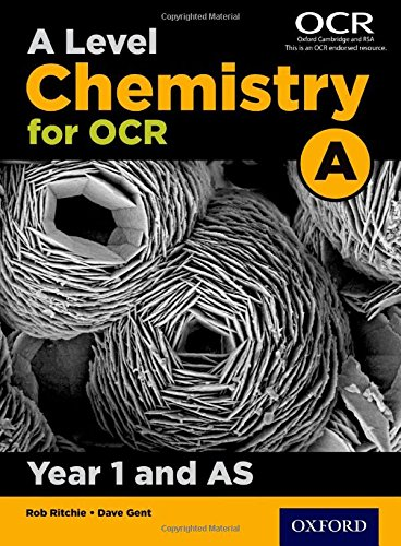 A Level Chemistry A for OCR Year 1 and AS Student Book by Rob Ritchie