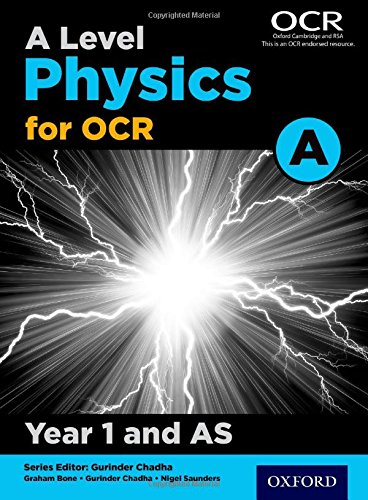 A Level Physics A for OCR Year 1 and AS Student Book by Gurinder Chadha