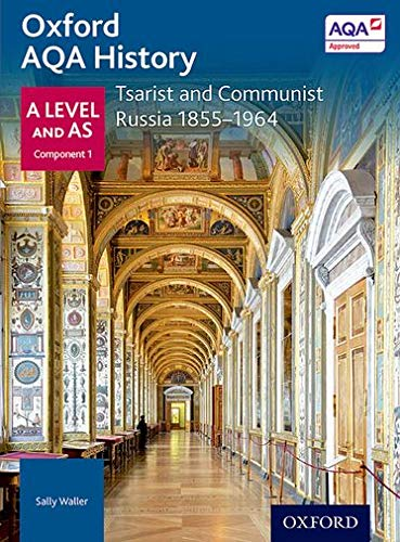Oxford AQA History for A Level: Tsarist and Communist Russia 1855-1964 by Sally Waller