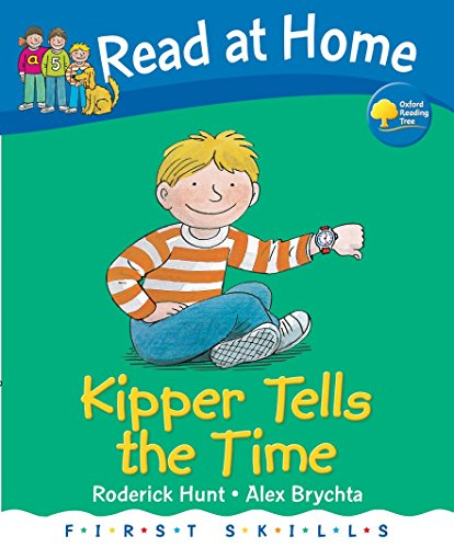 Read at Home: First Skills: Kipper Tells the Time by Roderick Hunt
