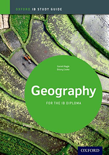 Geography Study Guide: Oxford Ib Diploma Programme: For the Ib Diploma by Garrett Nagle