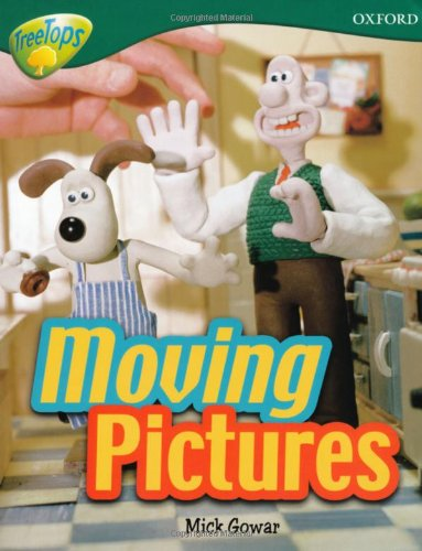 Oxford Reading Tree: Level 12A: Treetops More Non-Fiction: Moving Picture by Mick Gowar