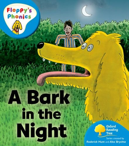 Oxford Reading Tree: Stage 3: More Floppy's Phonics: Bark in the Night by Roderick Hunt