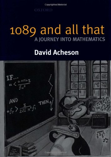 1089 and All That: A Journey into Mathematics by David Acheson