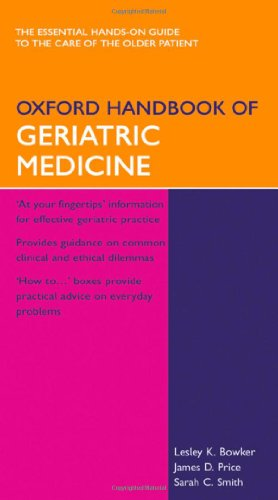 Oxford Handbook of Geriatric Medicine by Lesley Bowker