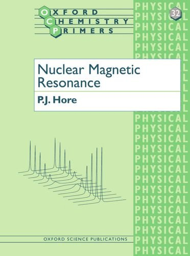 Nuclear Magnetic Resonance by P.J. Hore