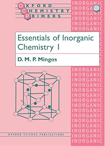 Essentials of Inorganic Chemistry 1 by D. M. P. Mingos