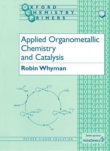 Applied Organometallic Chemistry and Catalysis by Robin Whyman
