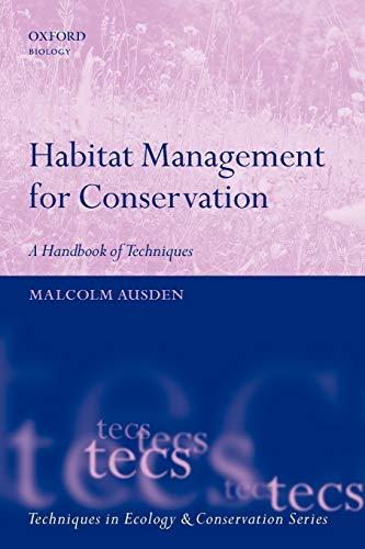 Habitat Management for Conservation: A Handbook of Techniques by Malcolm Ausden