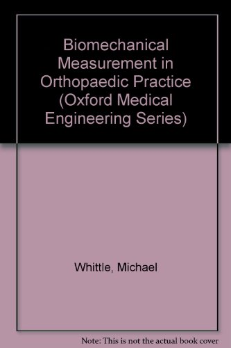 Biomechanical Measurement in Orthopaedic Practice by Michael Whittle