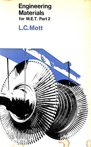 Engineering Materials for Mechanical Engineering Technicians: Pt. 2 by L.C. Mott