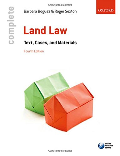 Complete Land Law: Text, Cases, and Materials by Barbara Bogusz