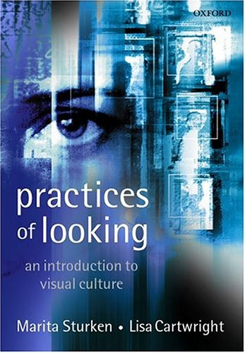 Practices of Looking: An Introduction to Visual Culture by Marita Sturken