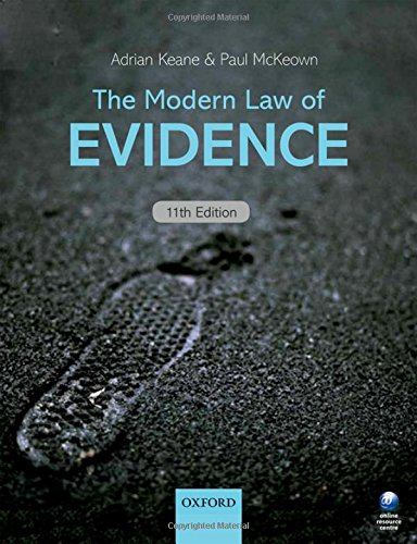The Modern Law of Evidence by Adrian Keane (Barrister, Emeritus Professor of Law, The City Law School, City University, London)