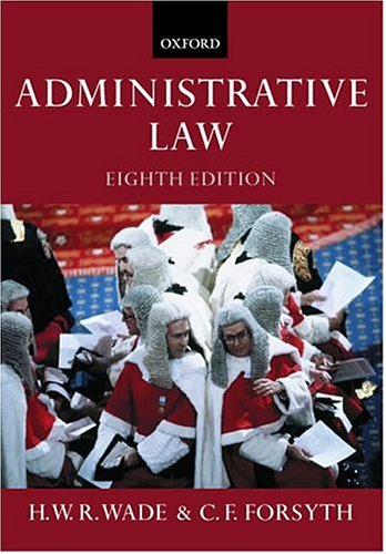 Administrative Law by H.W.R. Wade