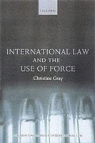 International Law and the Use of Force by Christine D. Gray