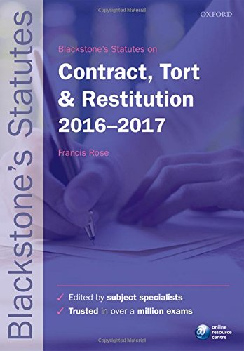 Blackstone's Statutes on Contract, Tort & Restitution 2016-2017 by Francis Rose (Professor of Maritime and Commercial Law, University of Southampton)
