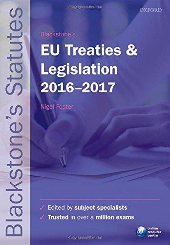 Blackstone's EU Treaties & Legislation 2016-2017 by Nigel Foster