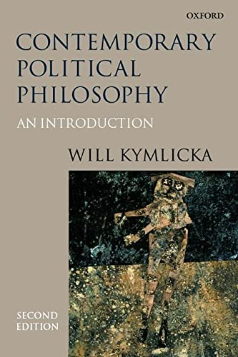 Contemporary Political Philosophy: An Introduction by Will Kymlicka