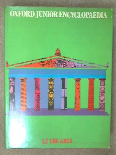 Oxford Junior Encyclopaedia: v. 12: The Arts by Helen Mary Petter