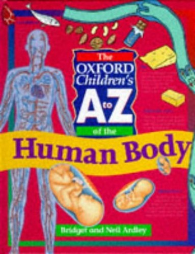 The Oxford Children's A to Z of the Human Body by Neil Ardley