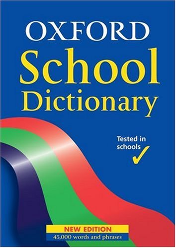 Oxford School Dictionary: 2005 by Andrew Delahunty
