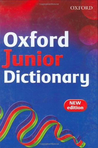 Oxford Junior Dictionary: 2007 by Sheila Dignen