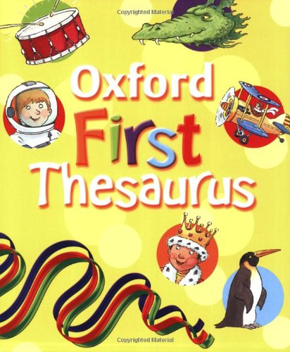Oxford First Thesaurus: 2007 by Andrew Delahunty
