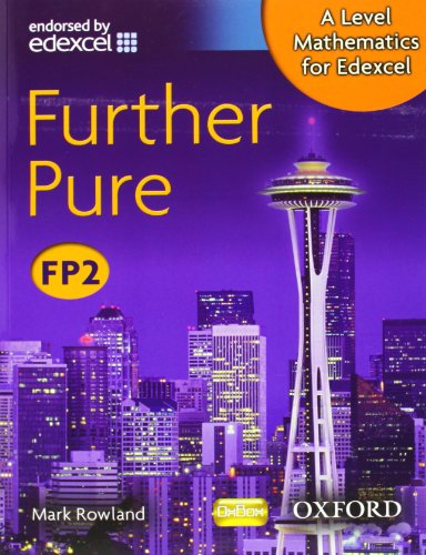 A Level Mathematics for Edexcel: Further Pure FP2 by Mark Rowland