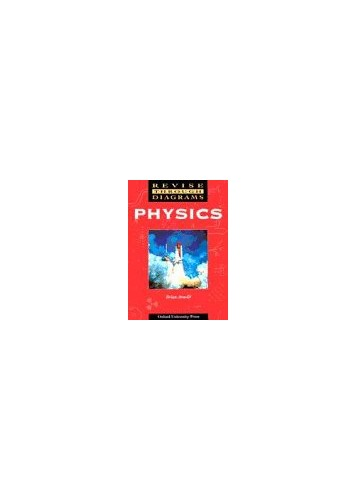 Revise Through Diagrams: Physics by Brian Arnold