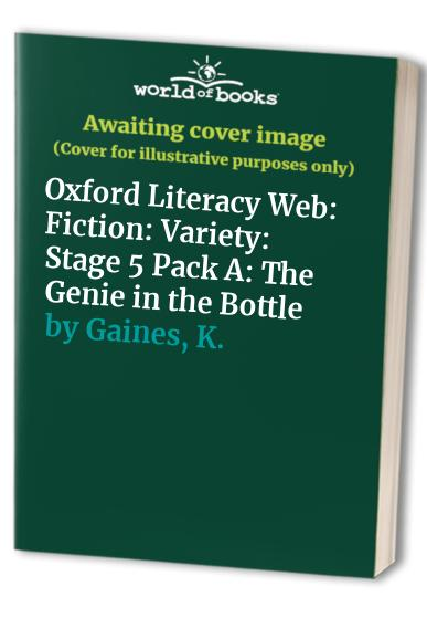 Oxford Literacy Web: Fiction: Stage 5, pack A: Variety: Genie in the Bottle by Keith Gaines