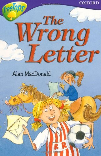 Oxford Reading Tree: Stage 11: TreeTops: More Stories A: The Wrong Letter by Alan MacDonald
