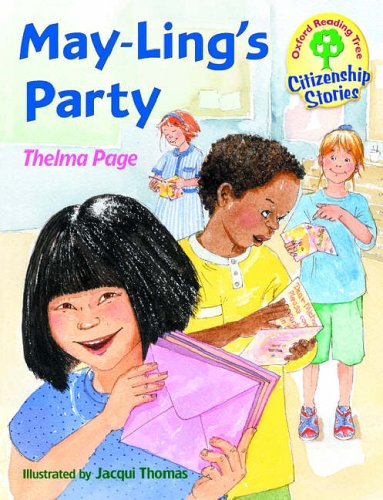Oxford Reading Tree: Stages 9-10: Citizenship Stories: Book 4: May-Ling's Party by Thelma Page