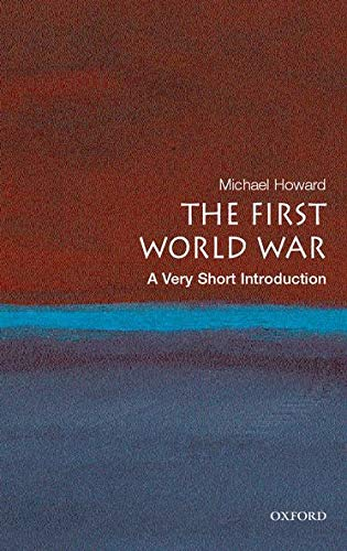 The First World War: A Very Short Introduction by Michael Howard, QC