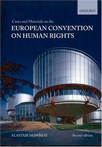 Cases and Materials on the European Convention on Human Rights by Alastair Mowbray