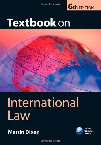 Textbook on International Law by Prof. Martin Dixon