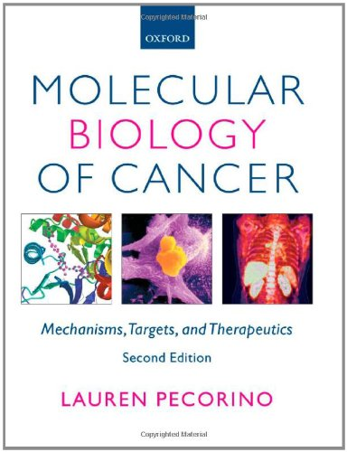 Molecular Biology of Cancer: Mechanisms, Targets, and Therapeutics by Lauren Pecorino