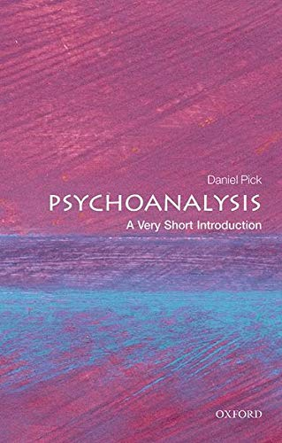 Psychoanalysis: A Very Short Introduction by Daniel Pick