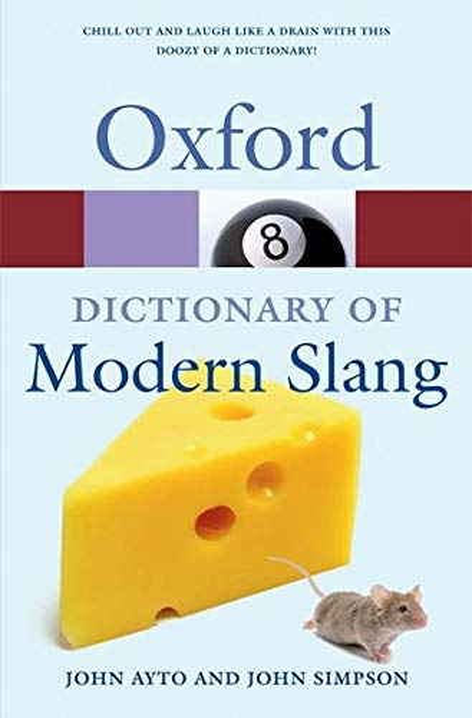 Oxford Dictionary of Modern Slang by John Ayto