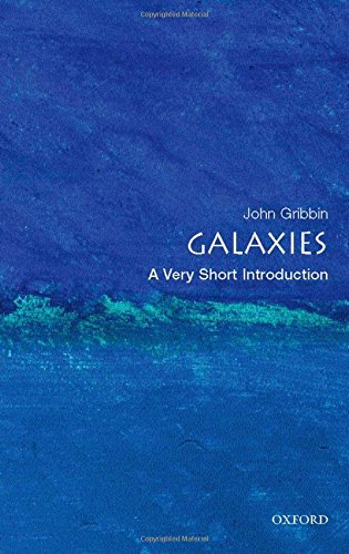 Galaxies: A Very Short Introduction by John Gribbin