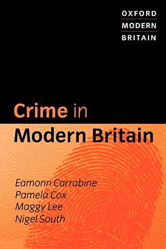 Crime in Modern Britain by Eamonn Carrabine (University of Essex UK)