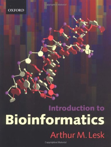 Introduction to Bioinformatics by Arthur M. Lesk