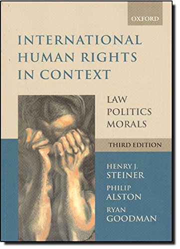 International Human Rights in Context: Law, Politics, Morals by Henry J. Steiner