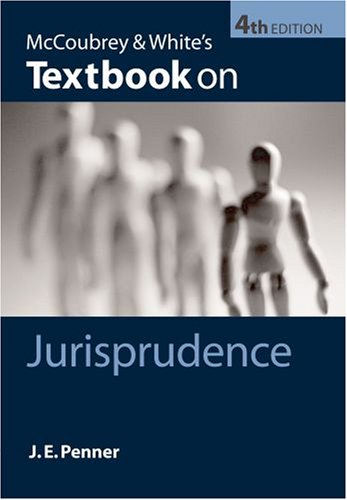 McCoubrey and White's Textbook on Jurisprudence by James Penner