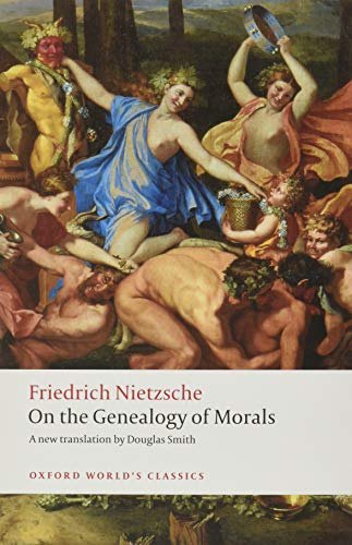 On the Genealogy of Morals: A Polemic. By Way of Clarification and Supplement to My Last Book Beyond Good and Evil by Friedrich Wilhelm Nietzsche