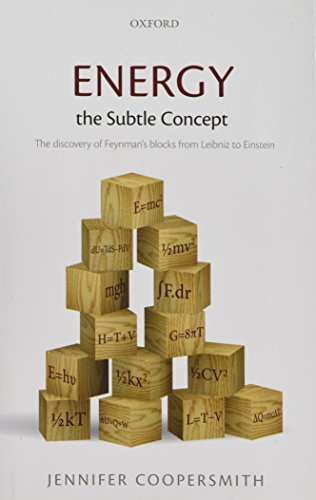 Energy, the Subtle Concept: The Discovery of Feynman's Blocks from Leibniz to Einstein by Jennifer Coopersmith