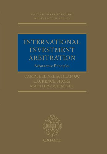 International Investment Arbitration: Substantive Principles by Professor Campbell McLachlan